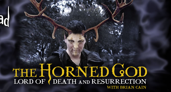 Calendar Mysteries May Magic : The horned god lord of death and resurrection with brian cain