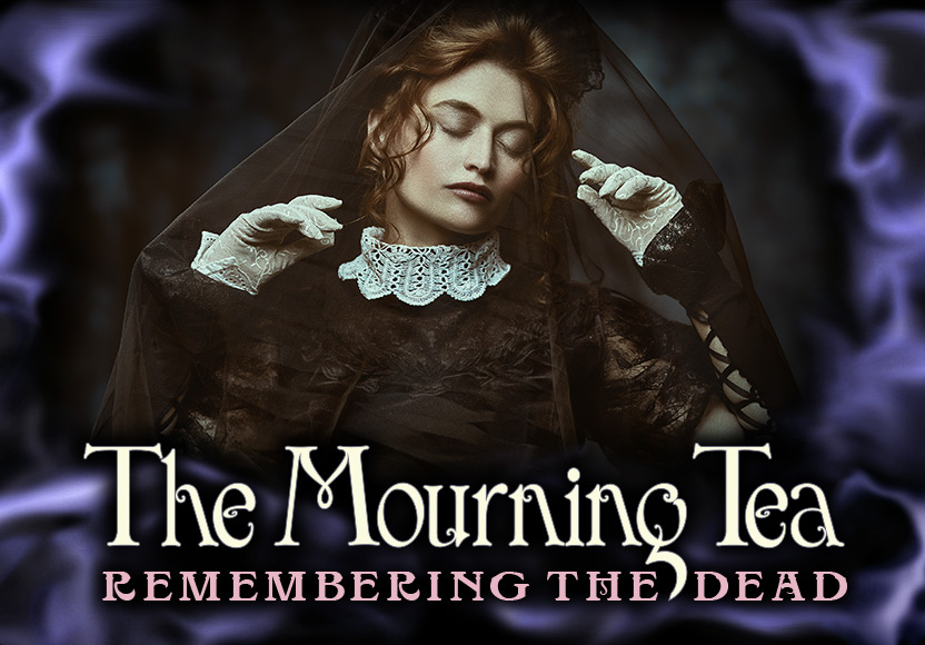 The Mourning Tea: Remembering the Dead